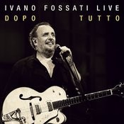 Ivano Fossati Live: Dopo - Tutto Songs
