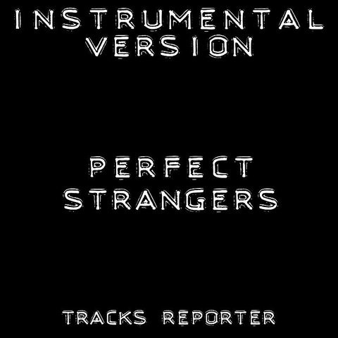 Perfect Strangers (Instrumental Version) Songs Download