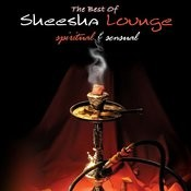 The Best Of Sheesha Lounge Songs