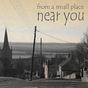 From A Small Place Near You Songs