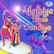 Khelaiya Disco Dandiya Hits Vol. 1 Songs
