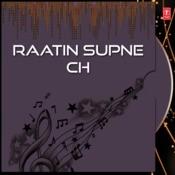Raatin Supne Ch Songs