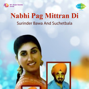 Nabhi Pagh Mitran Di By Surinder Bawa And Suchetbala Songs