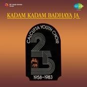 Kadam Kadam Badhaya Ja - Calcutta Youth Choir Songs