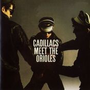 The Cadillacs Meet The Orioles Songs