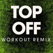 Top Off - Single Songs