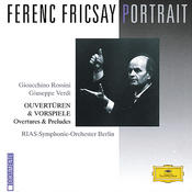 Ferenc Fricsay Portrait - Rossini / Verdi: Overtures & Preludes Songs