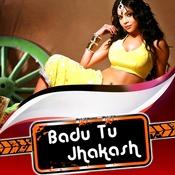 Badu Tu Jhakash Songs