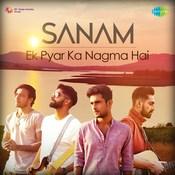Ek Pyar Ka Nagma Hai - Sanam Songs