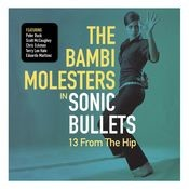 Sonic Bullets:13 From The Hip Songs