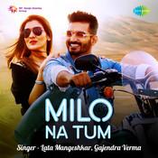 Milo Na Tum - Gajendra Verma Songs