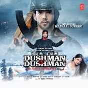 Hum Tum Dushman Dushman Songs
