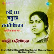 Oi Je Sabuj Bonobithika Madhuri Chatte Songs