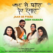 Jaan Se Pyara Desh Hamara Songs