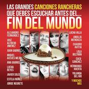 Las Grandes Canciones Rancheras que Debes Escuchar antes del Fin del Mundo Songs