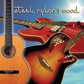 Steel, Nylon & Wood Songs