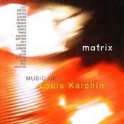 Matrix: Music of Louis Karchin Songs