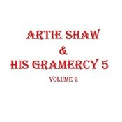 Artie Shaw & His Gramercy 5, Vol.2 Songs