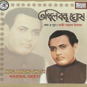 Nazrul Geeti By Akhil Bandhu Ghosh Songs