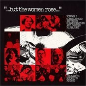 But the Women Rose, Vol.1: Voices of Women in American History Songs