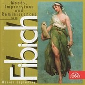 Fibich: Moods, Impression And Reminiscences, Vol.12 Songs