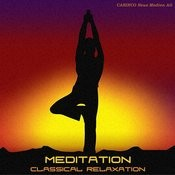 Meditation - Classical Relaxation Vol. 10 Songs
