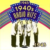 Radio Hits Of The 40's 1945 Songs