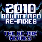 2010 Downtempo Re-Mixes Songs