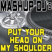 Put Your Head On My Shoulder (Acapella Mix) [Re-Mix Tool] Song