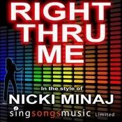 Right Thru Me (In The Style Of Nicki Minaj) Songs