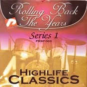 Highlife Kings Rolling Back The Years Series 1 Songs