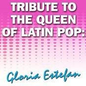 Tribute To The Queen Of Latin Pop: Gloria Estefan Songs