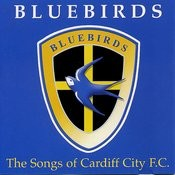 Bluebirds: The Songs Of Cardiff City F.C. Songs