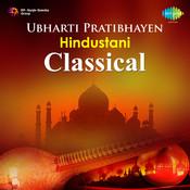 Ubharti Pratibhayen (hindusthani Classical) Songs