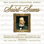 The Classic Composers Series - Saint-Saens Great Organ Works Songs
