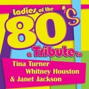 Ladies Of The 80s: A Tribute To Tina Turner, Whitney Houston And Janet Jackson Songs