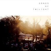 Songs Of Twilight Songs