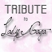 A Tribute To Lady Gaga Songs