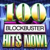 100 Blockbuster Hits Now! Songs