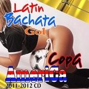 Latin Bachata Gol (2011 -2012 CD) Songs