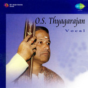 O S Thyagarajan (carnatic Vocal)  Songs