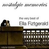 Nostalgic Memories-The Very Best Of Ella Fitzgerald-Vol. 19 Songs
