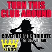 Turn This Club Around (Cover Version Tribute To R.I.O. & U-Jean) Songs