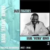 Jazz Figures / Earl 'fatha' Hines, Volume 2 (1937-1946) Songs
