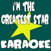I'm The Greatest Star (Karaoke) Songs