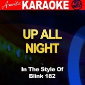 Up All Night (In The Style Of Blink 182) [Karaoke Version] Songs