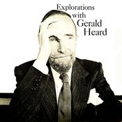 Explorations With Gerald Heard Songs