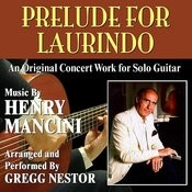 Prelude For Laurindo - An Original Concert Work For Solo Guitar By Henry Mancini Songs