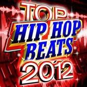 Top Hip Hop Beats 2012 Songs