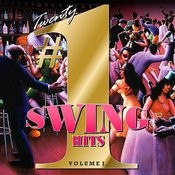 20 #1 Swing Hits, Vol. 1 Songs